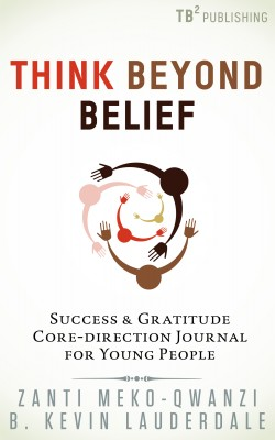 Think Beyond Belief: Success & Gratitude Core-Direction Journal for Young People