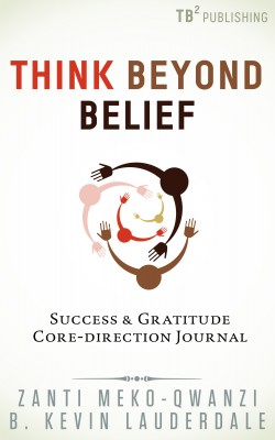 Think Beyond Belief: Success & Gratitude Core-Direction Journal